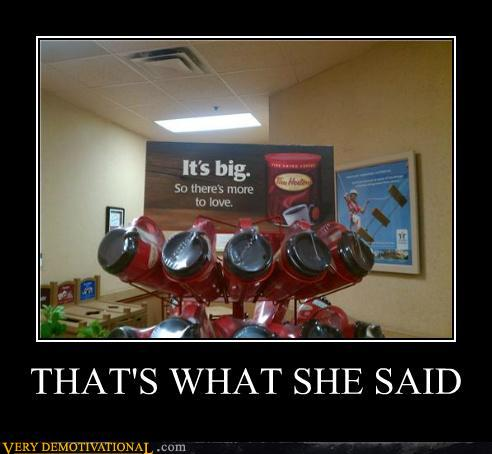 demotivational-posters-thats-what-she-said